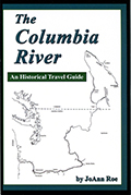 The Columbia River, 2nd edition, by JoAnn Roe