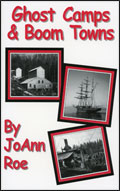 Ghost Camps and Boom Towns by JoAnn Roe
